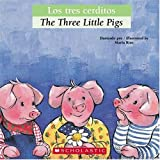 img - for Bilingual Tales: Los tres cerditos / The Three Little Pigs (Spanish Edition) book / textbook / text book