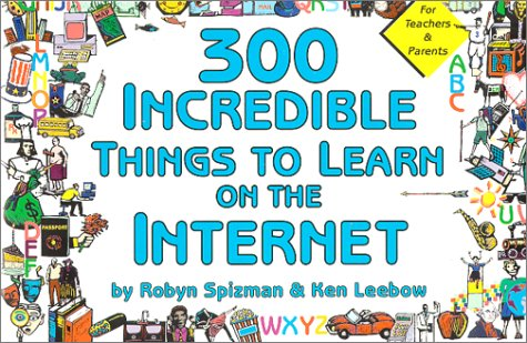 300 Incredible Things to Learn on the Internet (Incredible Internet Book Series) pdf