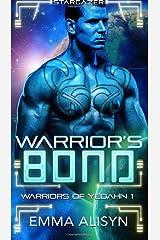 Warrior's Bond: A Sci-Fi Alien Warrior Romance (Warriors of Yedahn) (Volume 1) Paperback