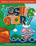 Yoshi's Story, Prima Publishing Staff and Elizabeth M. Hollinger, 0761511776