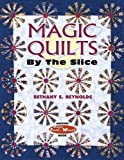 img - for Magic Quilts by the Slice (Magic Stack-N-Whack Books) by Bethany S. Reynolds (2003-04-01) book / textbook / text book