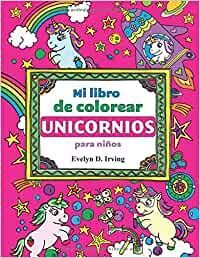 Mi Libro de Colorear Unicornios para Niños: Mágicos
