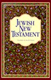 The Jewish New Testament: A Translation of the New Testament That Expresses Its Jewishness