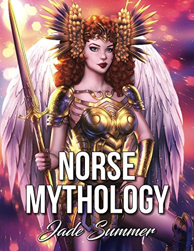 (Norse Mythology: An Adult Coloring Book with Powerful Norse Gods, Beautiful Norse Goddesses, Mythological Creatures, and Legendary Heroes)