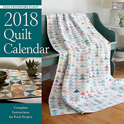 That Patchwork Place 2018 Quilt Calendar by