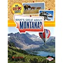 What's Great About Montana? (Our Great States)