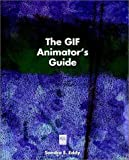 The GIF Animator s Guide