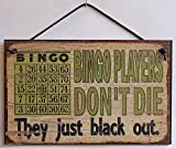 Ivy Dalton 4'' X 8'' Vintage Style Sign Saying,Bingo Players Don'T Die They Just Black Out. Decorative Fun Universal Household Signs