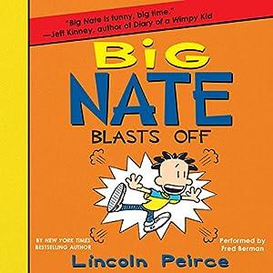 Big Nate Blasts Off Audiobook