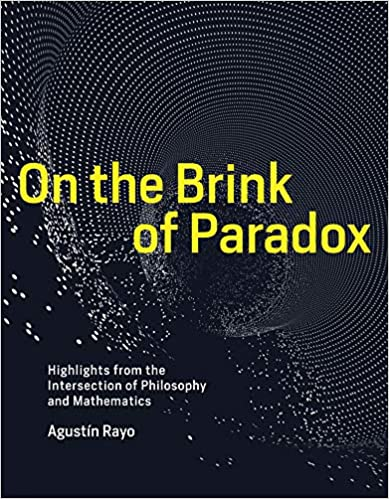 On the Brink of Paradox: Highlights from the Intersection of Philosophy and Mathematics