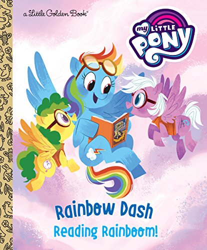 Rainbow Dash: Reading Rainboom! (My Little Pony) (Little Golden -