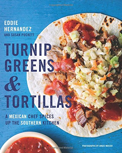 Turnip Greens & Tortillas: A Mexican Chef Spices Up the Southern Kitchen cover