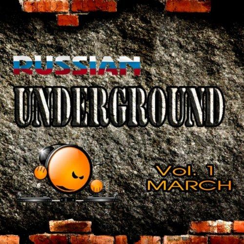 Russian Underground Vol.1 March [Explicit]
