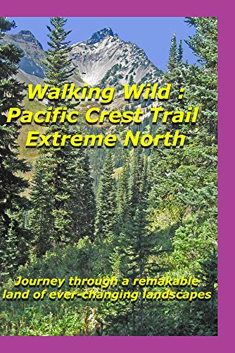 (Walking Wild : Pacific Crest Trail - Extreme North)
