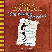Von Idioten umzingelt! (Gregs Tagebuch 1) Hörspiel von Jeff Kinney Gesprochen von: Nick Romeo Reimann