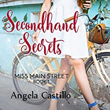 Secondhand Secrets: Miss Main Street, Book 1 Audiobook by Angela Castillo Narrated by J. Grace Pennington