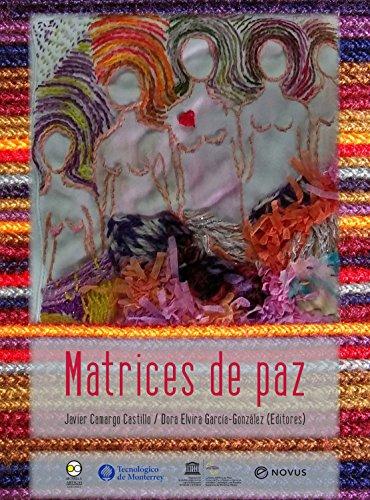 Matrices de paz (Spanish Edition)