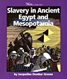Slavery in Ancient Egypt and Mesopotamia, Jacqueline Dembar Greene, 0531165388