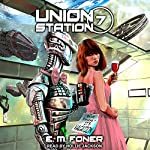 Vacation on Union Station: EarthCent Ambassador Series, Book 7 | E.M. Foner