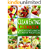 Clean Eating: Clean Eating Cookbook: Quick & Easy, Low Calorie Diet Recipes for Healthy Weight Loss Using Whole Foods (Lose Weight Naturally Book 5)