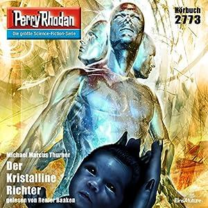 Der Kristalline Richter (Perry Rhodan 2773) Hörbuch