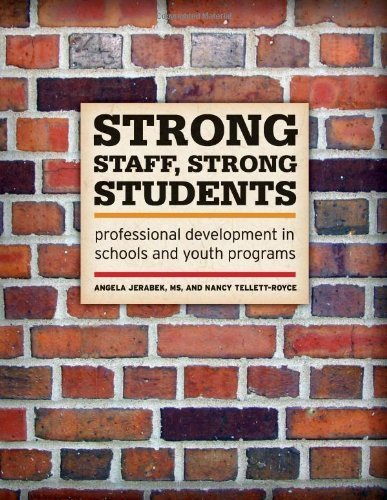 Strong Staff, Strong Students: Professional Development in Schools and Youth Programs by Jerabek MS Angela Tellett-Royce Nancy (2010-11-01) Paperback