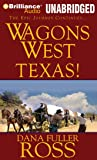 Wagons West Texas! (Wagons West Series)