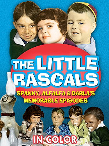 The Little Rascals Spanky, Alfalfa, & Darla's Memorable Episodes in Color (The Little Rascals Save The Day Darla)