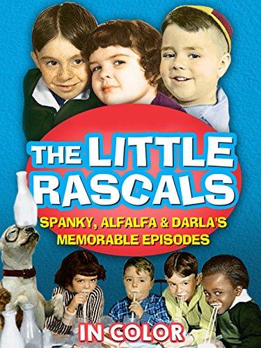 The Bit Rascals Spanky, Alfalfa, & Darla's Memorable Episodes in Color
