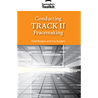 Conducting Track II Peacemaking (Peacemaker's Toolkit Book 3)