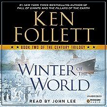 Winter of the World: The Century Trilogy, Book 2 | Livre audio Auteur(s) : Ken Follett Narrateur(s) : John Lee