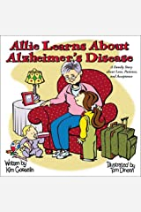 """Allie Learns About Alzheimer's Disease: A Family Story about Love, Patience, & Acceptance (""""Special Family and Friends"""" Series) (Special Family and Friends Series) Paperback"""