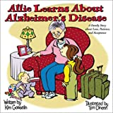 Allie Learns About Alzheimer's Disease: A Family Story about Love, Patience, & Acceptance (