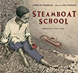 "Deborah Hopkinson ""Steamboat School"" (Jump At the Sun, 2016)"