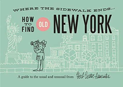 Where the Sidewalk Ends: How to Find Old New York
