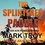 The Splintered Paddle: Ava Rome Mystery | Mark Troy