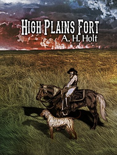High Plains Fort: Western Series by [Holt, A.H.]