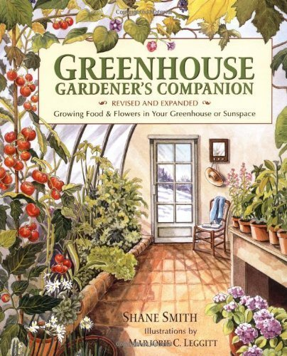 Greenhouse Gardener's Companion by Shane Smith (April 10 2000)