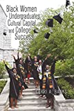 img - for Black Women Undergraduates, Cultural Capital, and College Success (Higher Ed) book / textbook / text book