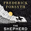 The Shepherd Audiobook by Frederick Forsyth Narrated by James Konicek