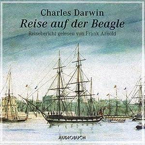 Reise auf der Beagle Hörbuch