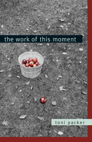 The Work of This Moment (Toni Packer)