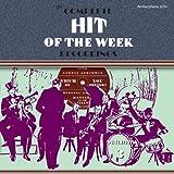 Complete Hit of the Week Recordings, Vol. 3