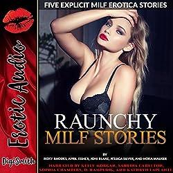 Raunchy MILF Stories