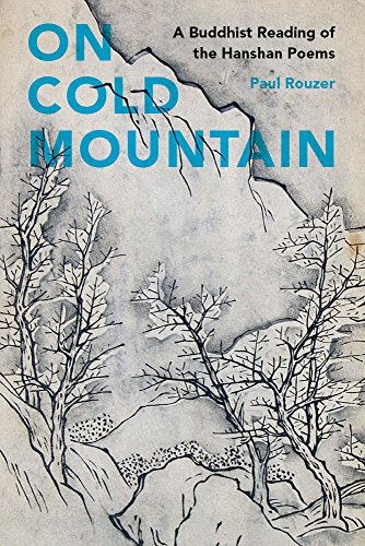 On Cold Mountain: A Buddhist Reading of the Hanshan Poems (China Program Books)