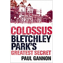 Colossus: Bletchley Park's Greatest Secret