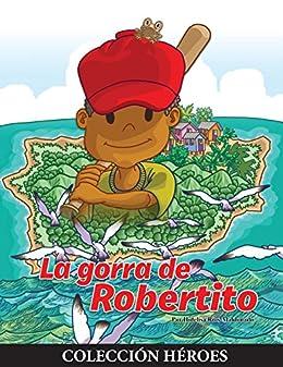La Gorra de Robertito (Spanish Edition) by [Ríos-Maldonado, Hidelisa]