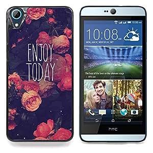 """Disfrute Hoy motivación Vignette"""" - Metal de aluminio y de plástico duro Caja del teléfono - Negro - HTC Desire 626 626w 626d 626g 626G dual sim"""
