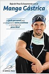 BAJA DE PESO EXITOSAMENTE CON LA MANGA GÁSTRICA (Spanish Edition) Kindle Edition