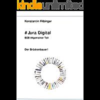 #Jura Digital: BGB Allgemeiner Teil - Die Brückenbauer! (Brückenbauer Jura Digital 1) (German Edition)